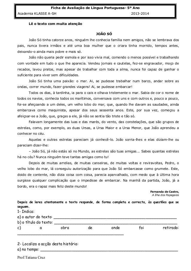 Ficha de Avaliação de Língua Portuguesa- 5º Ano KLASSE A-SH Academia KLASSEA-SH  2013-2014 2013-2014  Lê o texto com muita...