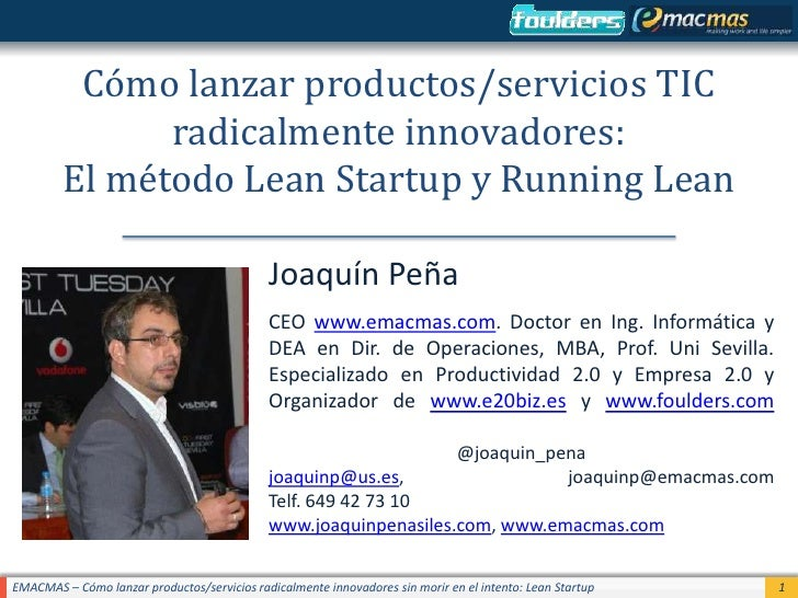 Cómo lanzar productos/servicios TIC radicalmente innovadores: El método Lean Startup y Running Lean