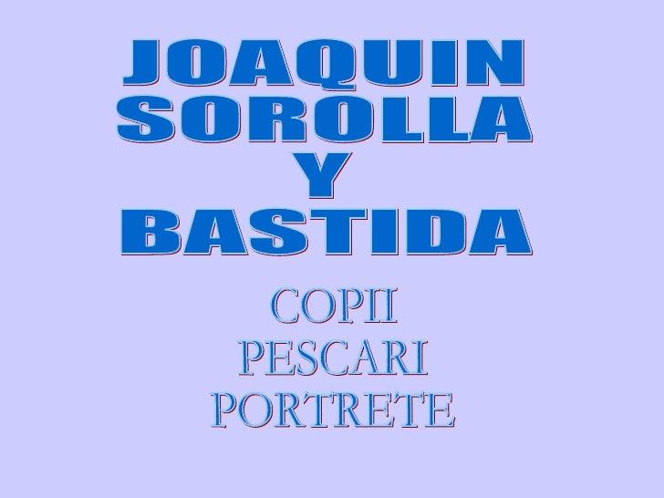 JOAQUIN SOROLLA  Y BASTIDA COPII PESCARI  PORTRETE