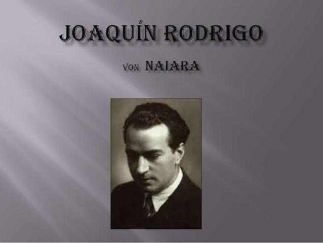 Joaquin Rodrigo ist aus spanien.