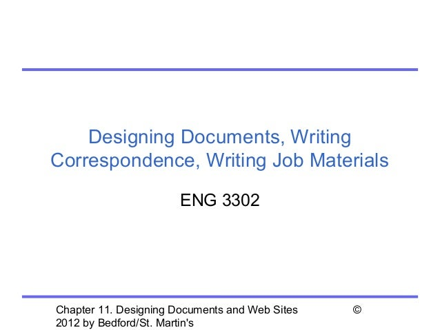 Designing Documents, WritingCorrespondence, Writing Job Materials                       ENG 3302Chapter 11. Designing Docu...