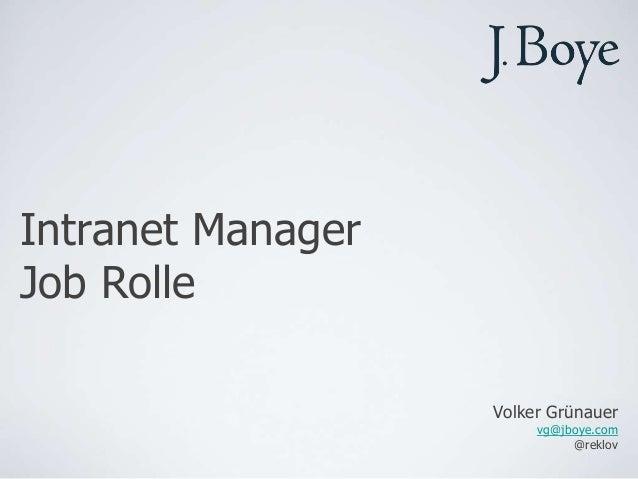 Intranet ManagerJob Rolle                   Volker Grünauer                        vg@jboye.com                           ...