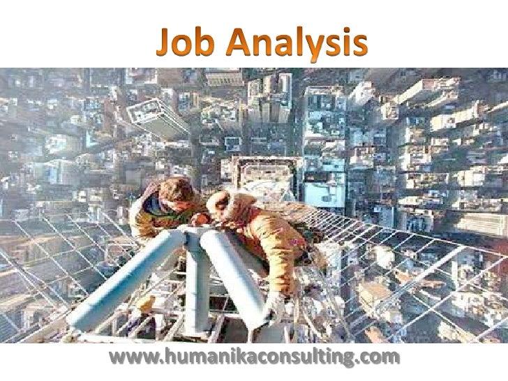 Job Analysis<br />www.humanikaconsulting.com<br />