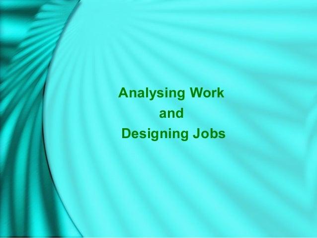 Analysing WorkandDesigning Jobs