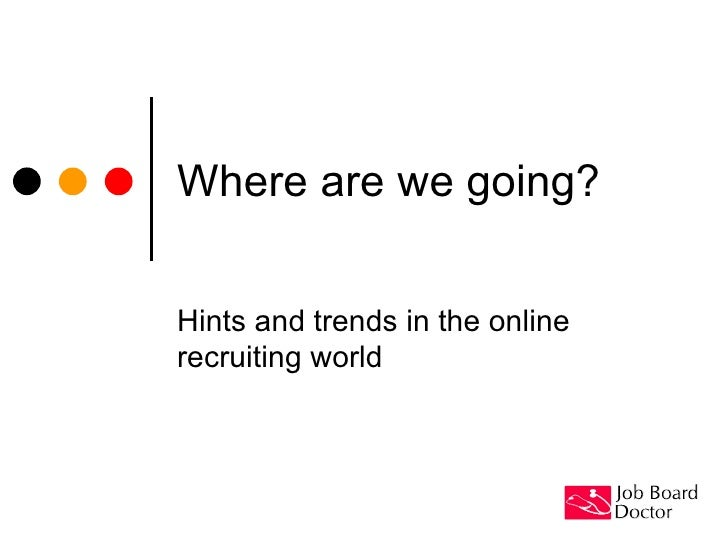 Where are we going? Hints and trends in the online recruiting world