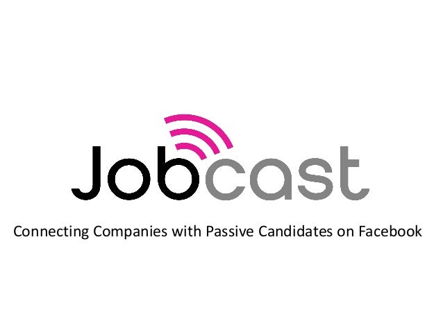 Connecting Companies with Passive Candidates on Facebook