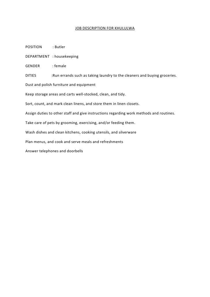 JOB DESCRIPTION FOR KHULULWAPOSITION        : ButlerDEPARTMENT : housekeepingGENDER          : femaleDITIES         :Run e...