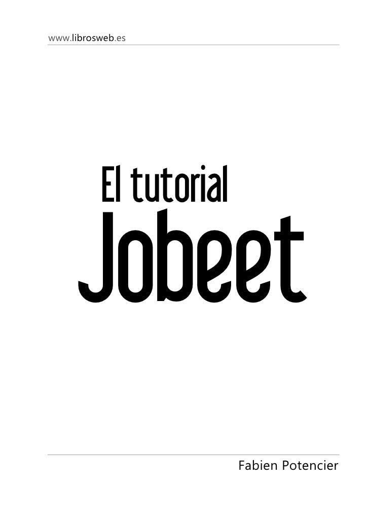 www.librosweb.es                El tutorial        Jobeet                          Fabien Potencier