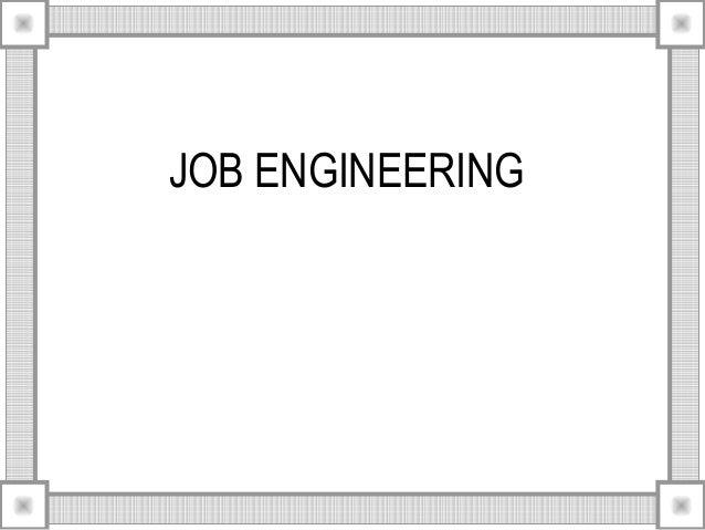 Job engineering