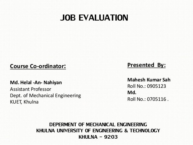 JOB EVALUATION DEPERMENT OF MECHANICAL ENGINEERING KHULNA UNIVERSITY OF ENGINEERING & TECHNOLOGY KHULNA - 9203 Course Co-o...