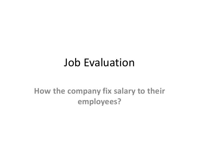 Job Evaluation How the company fix salary to their employees?