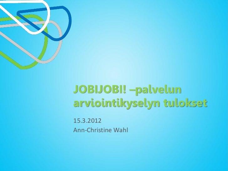 JobiJobi!-palvelun arviointikyselyn tulokset