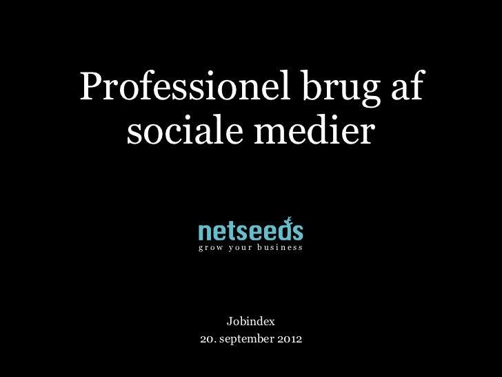 Professionel brug af  sociale medier      grow your business            Jobindex       20. september 2012