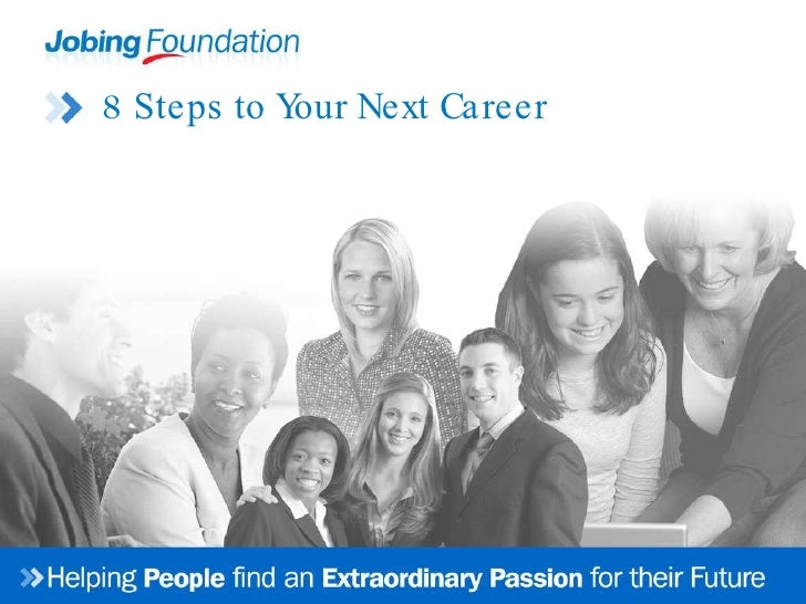 Job Seeker Presentation: 8 Steps To Your Next Career