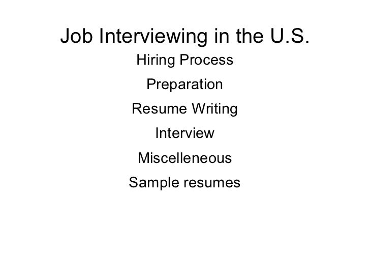Job Interviewing in the U.S. Hiring Process Preparation Resume Writing Interview Miscelleneous Sample resumes