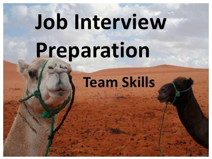 Job Interview Preparation<br />Team Skills <br />