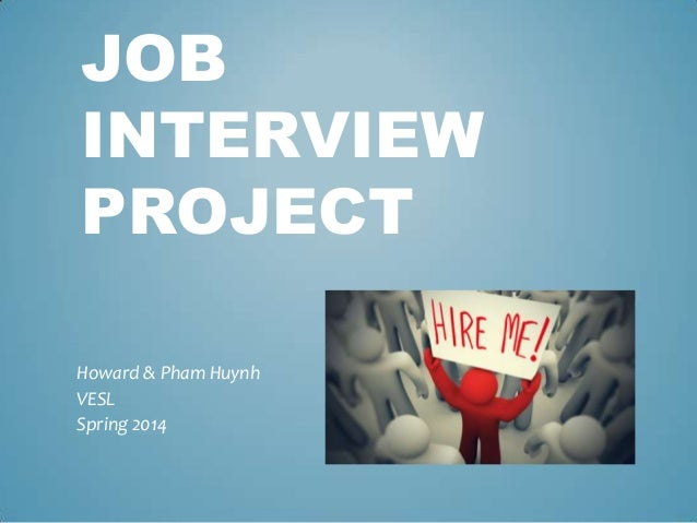 Job interview project by howard and pham huynh