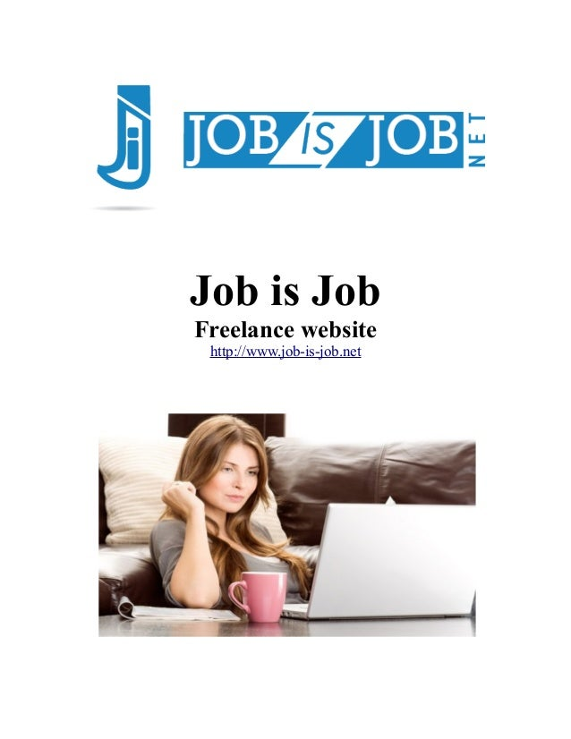 Job is Job Freelance website http://www.job-is-job.net