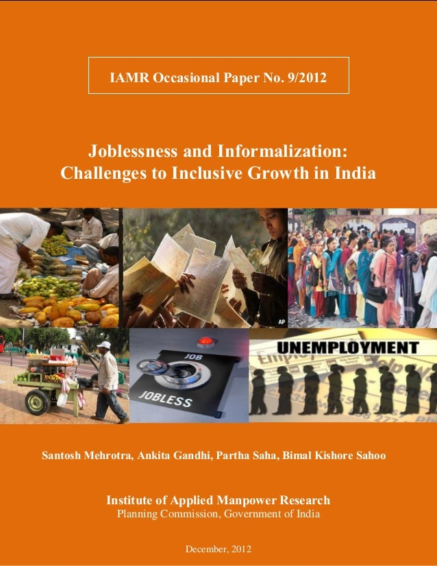 1IAMR Occasional Paper No. 9/2012Joblessness and Informalization:Challenges to Inclusive Growth in IndiaInstitute of Appli...