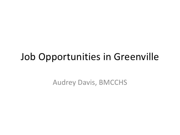 Job Opportunities in Greenville<br />Audrey Davis, BMCCHS<br />