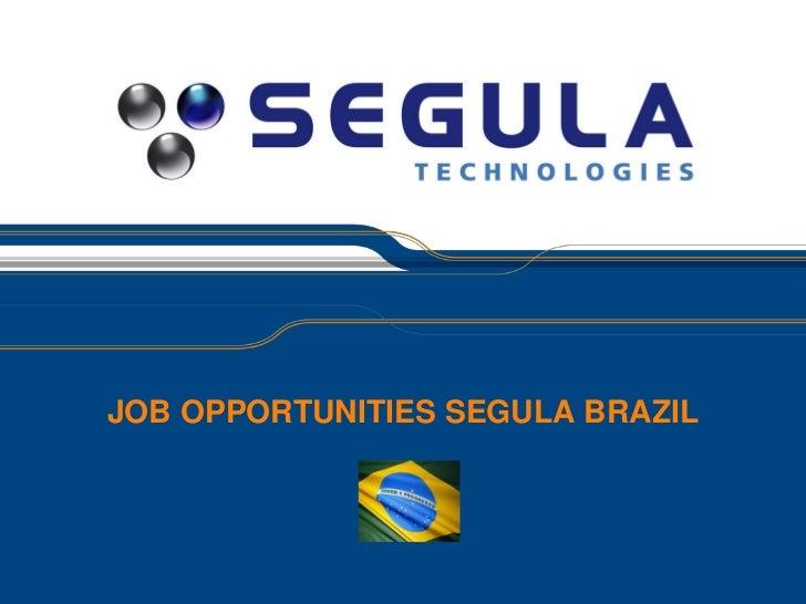 JOB OPPORTUNITIES SEGULA BRAZIL