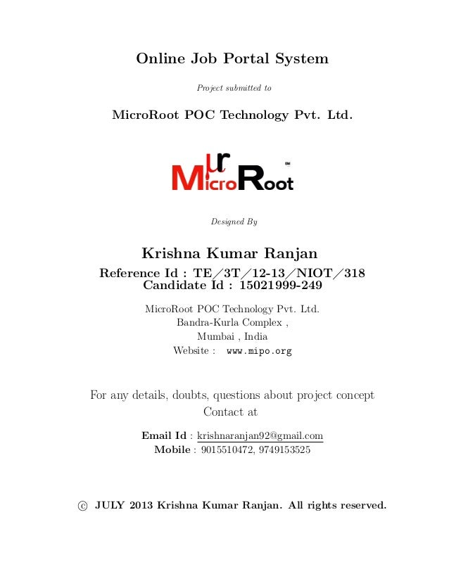 Online Job Portal System Project submitted to  MicroRoot POC Technology Pvt. Ltd.  Designed By  Krishna Kumar Ranjan Refer...