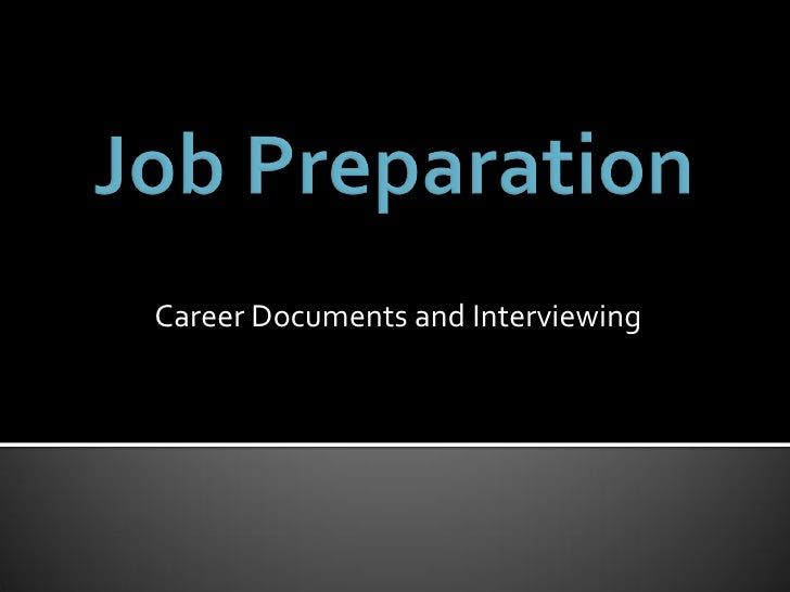 Career Documents and Interviewing