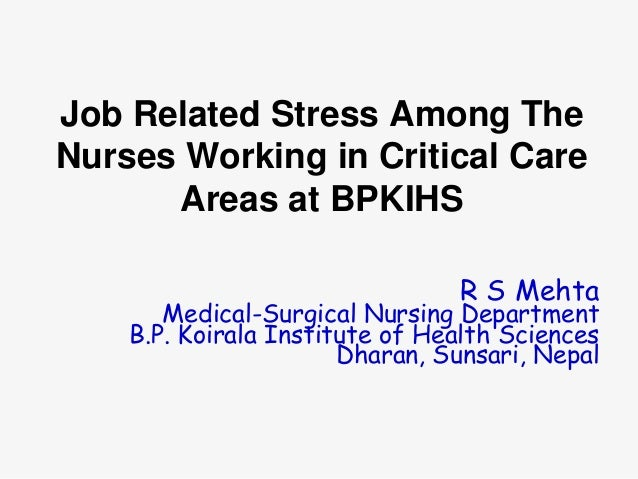 Job Related Stress Among The Nurses Working in Critical Care Areas at BPKIHS R S Mehta  Medical-Surgical Nursing Departmen...