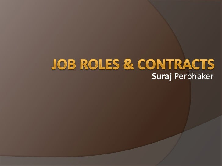 Job Roles & Contracts <br />Suraj Perbhaker <br />