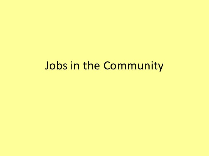 Jobs in the Community<br />
