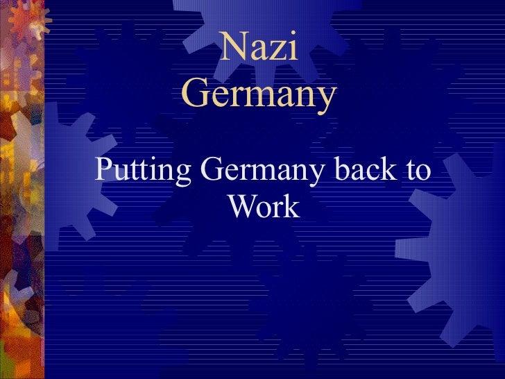 Nazi Germany Putting Germany back to Work