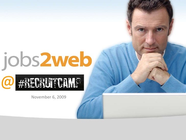 Jobs2Web At Recruitcamp - Michael Hanson November 2009