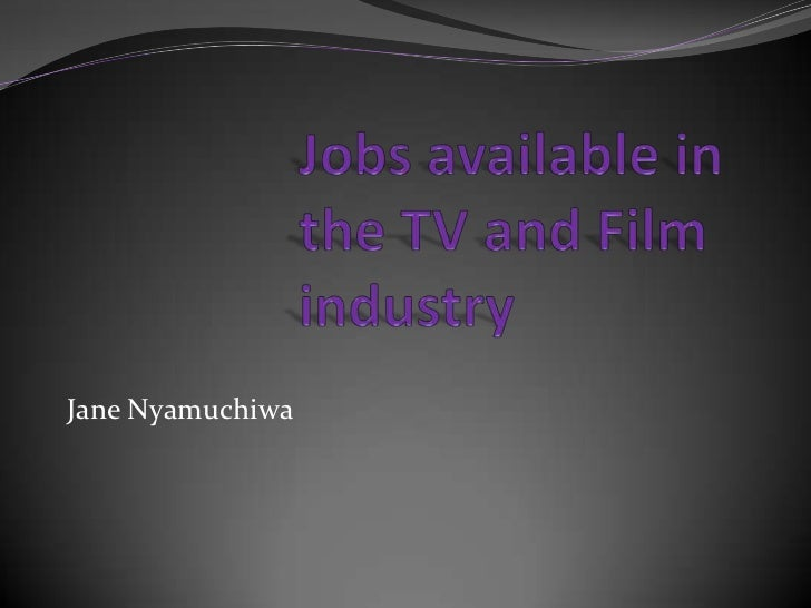 Jobs available in the TV and Film Industry