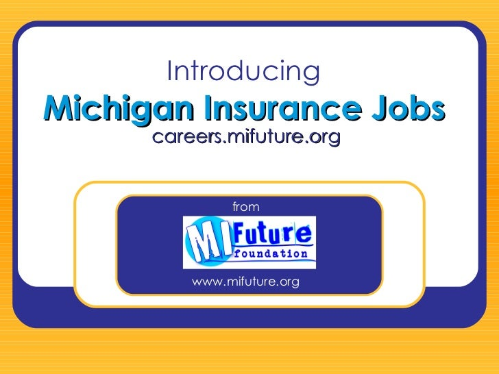 Introducing Michigan Insurance Jobs www.mifuture.org careers.mifuture.org from