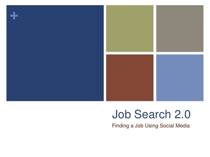 Job Search 2.0<br />Finding a Job Using Social Media<br />