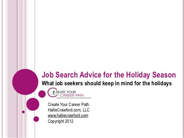 Job Search Advice for the Holiday SeasonWhat job seekers should keep in mind for the holidays  Create Your Career Path  Ha...
