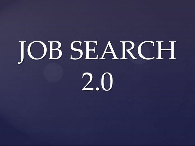 JOB SEARCH     2.0