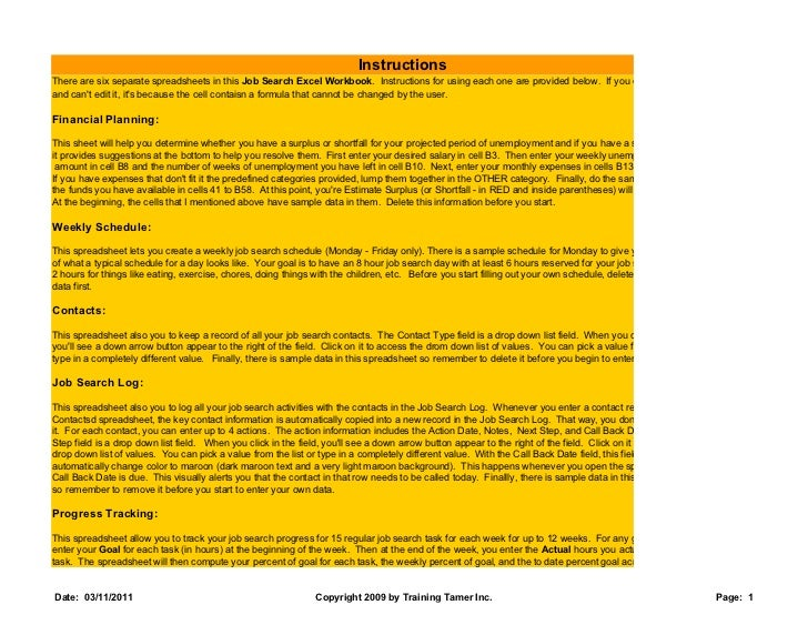 InstructionsThere are six separate spreadsheets in this Job Search Excel Workbook. Instructions for using each one are pro...