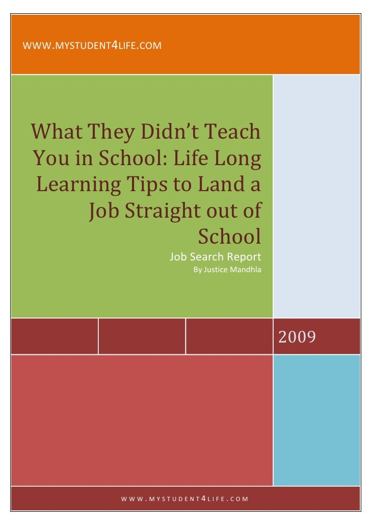 WWW.MYSTUDENT4LIFE.COM      What They Didn't Teach  You in School: Life Long  Learning Tips to Land a        Job Straight ...
