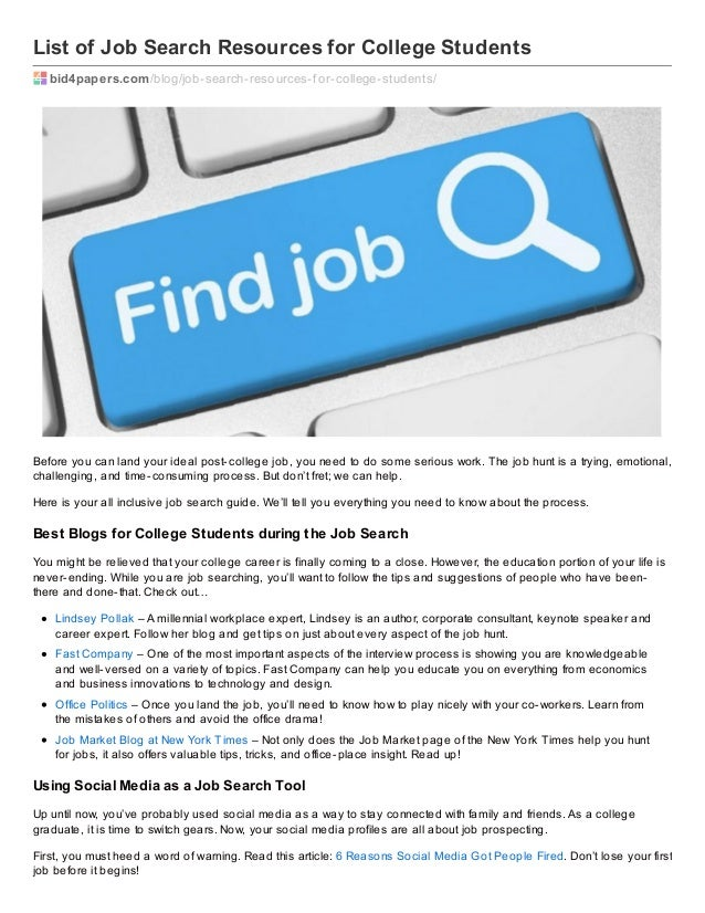 List of Job Search Resources for College Students bid4papers.com /blog/job-search-resources-f or-college-students/  Before...