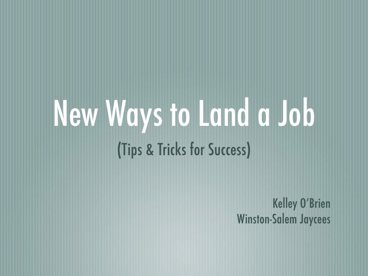 New Ways to Land a Job      (Tips & Tricks for Success)                                        Kelley O'Brien             ...