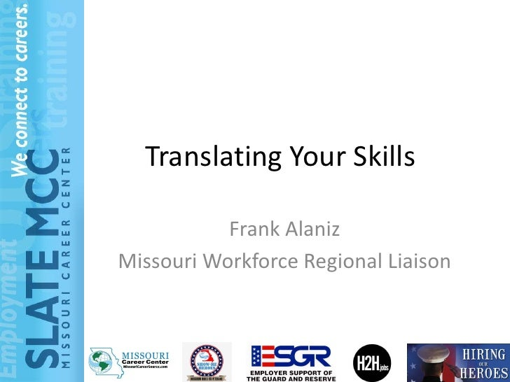 Translating Your Skills           Frank AlanizMissouri Workforce Regional Liaison