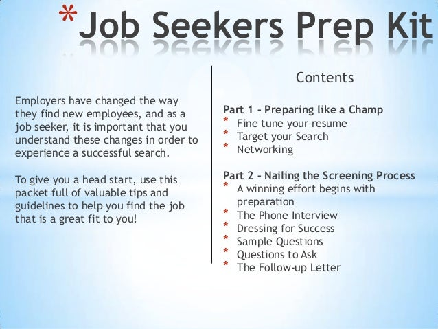 *Job Seekers Prep Kit Contents Employers have changed the way they find new employees, and as a job seeker, it is importan...