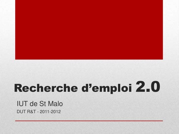 Recherche d'emploi    2.0IUT de St MaloDUT R&T - 2011-2012