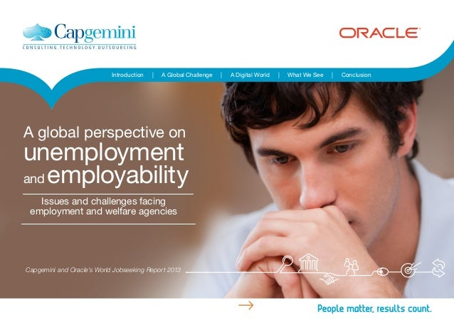 Introduction   A Global Challenge   A Digital World   What We See   ConclusionIssues and challenges facingemployment and w...