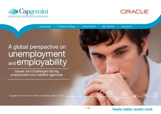 Capgemini & Oracles' World Jobseeking Report 2013: A global perspective on unemployment and employability