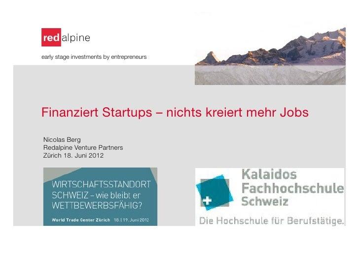 early stage investments by entrepreneursFinanziert Startups – nichts kreiert mehr Jobs             Nicolas Berg    Redalpi...