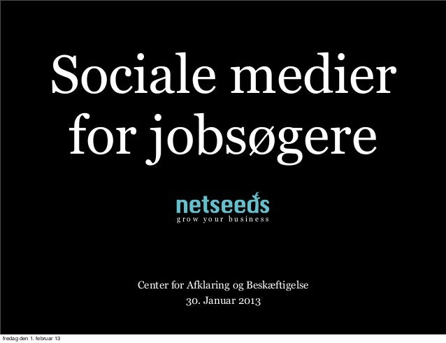 Sociale medier                    for jobsøgere                                   grow your business                      ...