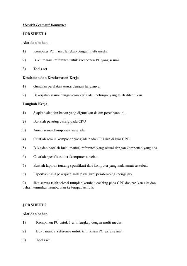 Merakit Personal Komputer JOB SHEET 1 Alat dan bahan : 1)  Komputer PC 1 unit lengkap dengan multi media  2)  Buku manual ...