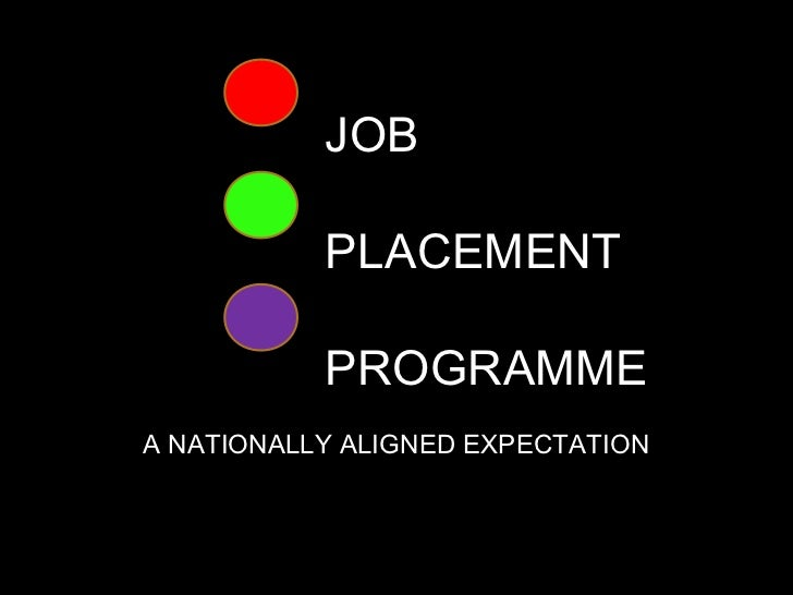 JOB  PLACEMENT PROGRAMME A NATIONALLY ALIGNED EXPECTATION